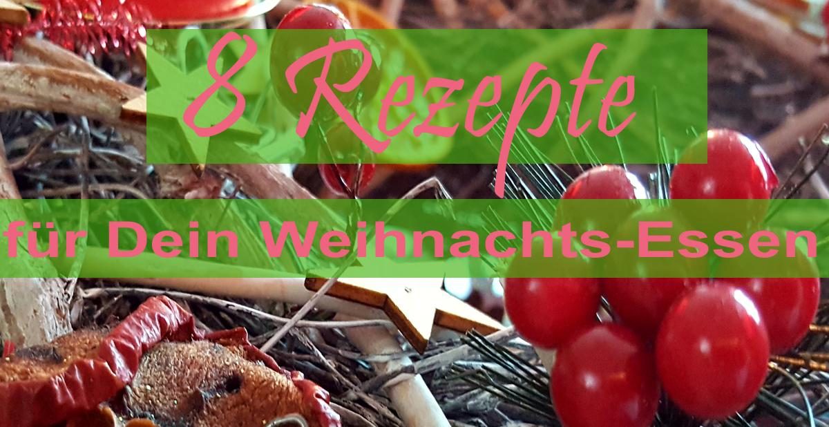 8 Rezeptideen für euer Weihnachtsessen