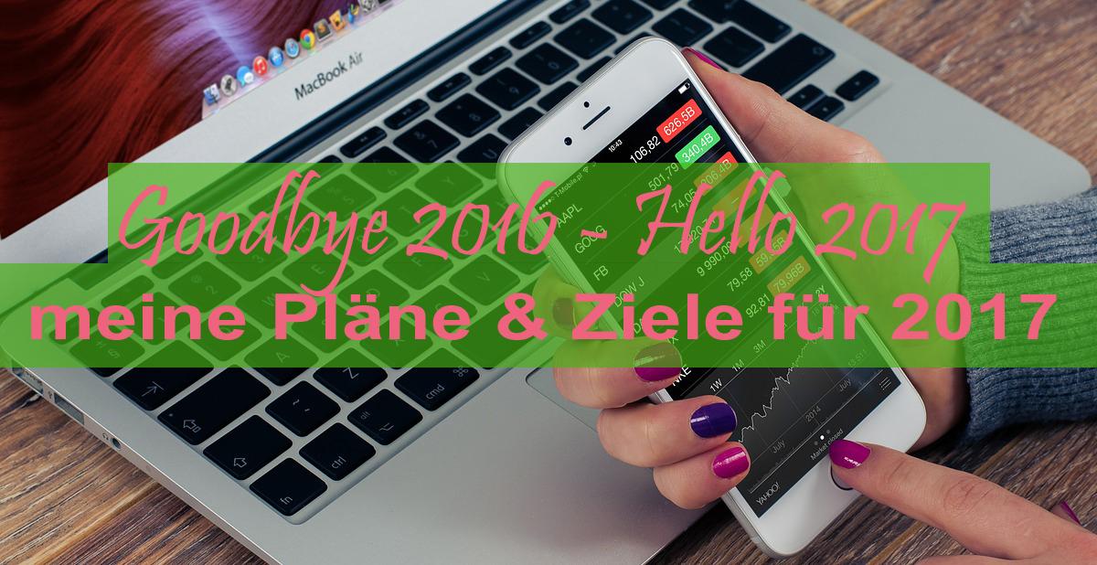 Goodbye 2016 – Hello 2017