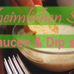 Die heimlichen Raclette Stars: Saucen und Dip`s