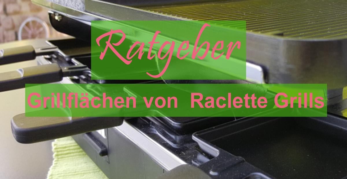 Ratgeber Raclette Grill: Die Grillfläche