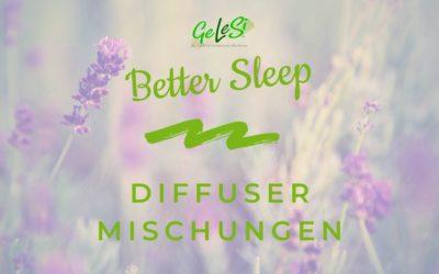 Better Sleep – Diffuser Mischungen