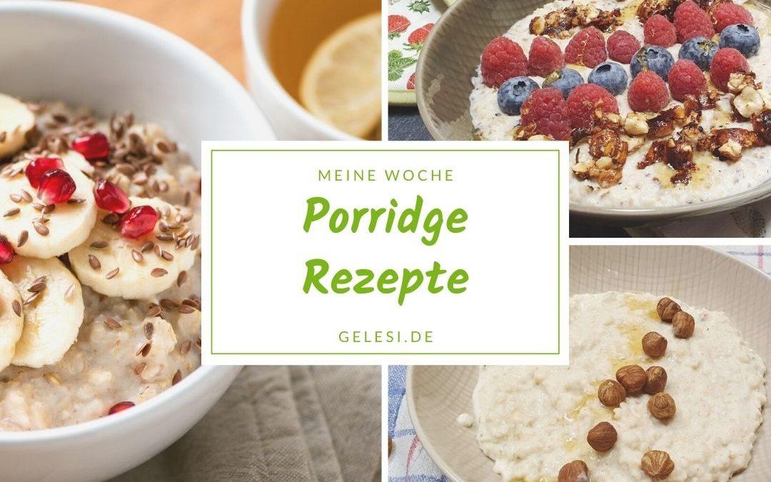 Meine Woche: Porridge Rezepte