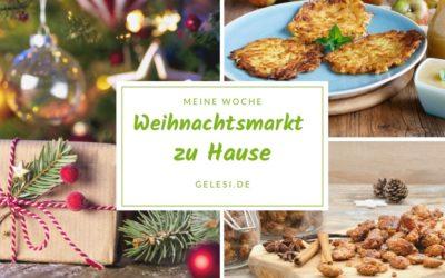 Meine Woche: Rezepte für den Weihnachtsmarkt zu Hause